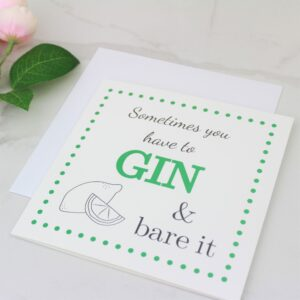 'Sometimes You Have To Gin & Bare It' Foil Card
