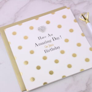 Have An Amazing Day Birthday Card