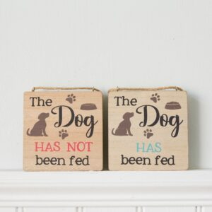 The Dog Has Been Fed Reversible Sign