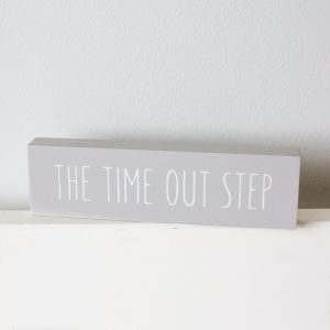 Time Out Step Wooden Sign