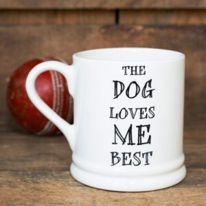 The Dog Loves Me Best Ceramic Mug