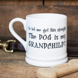 Dog Is My Grandchild Ceramic Mug