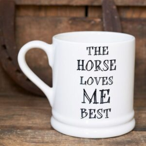 The Horse Loves Me Best Ceramic Mug