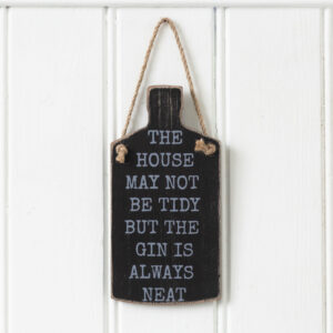 Gin Is Always Neat Gin Shaped Sign